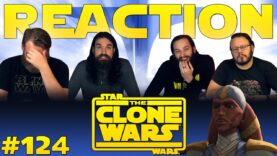 Star Wars: The Clone Wars 124 Reaction