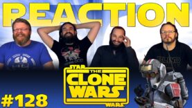 Star Wars: The Clone Wars 128 Reaction