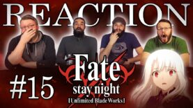 Fate/stay night: Unlimited Blade Works 15 Reaction