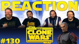 Star Wars: The Clone Wars 130 Reaction