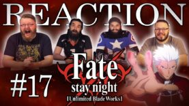 Fate/stay night: Unlimited Blade Works 17 Reaction
