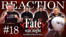 Fate/stay night: Unlimited Blade Works 18 Reaction