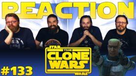 Star Wars: The Clone Wars 133 Reaction
