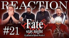 Fate/stay night: Unlimited Blade Works 21 Reaction
