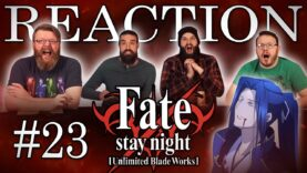 Fate/stay night: Unlimited Blade Works 23 Reaction