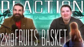 Fruits Basket 2×19 Reaction