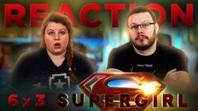 Supergirl 6×4 Reaction