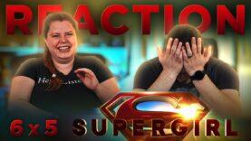 Supergirl 6×5 Reaction