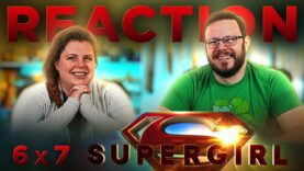Supergirl 6×7 Reaction