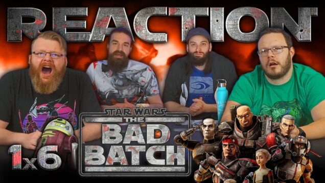 Star Wars: The Bad Batch 1×6 Reaction