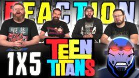 Teen Titans 1×5 Reaction