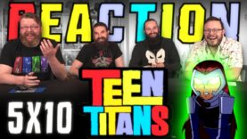 Teen Titans 5×10 Reaction