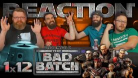 Star Wars: The Bad Batch 1×12 Reaction