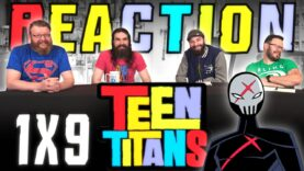 Teen Titans 1×9 Reaction