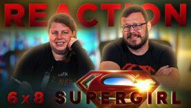 Supergirl 6×8 Reaction