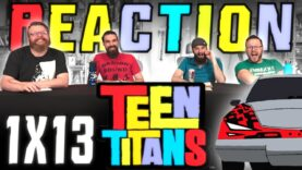 Teen Titans 1×13 Reaction